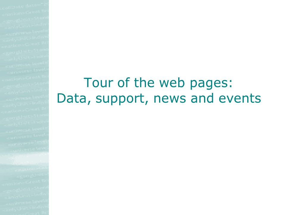 Tour of the web pages: Data, support, news and events