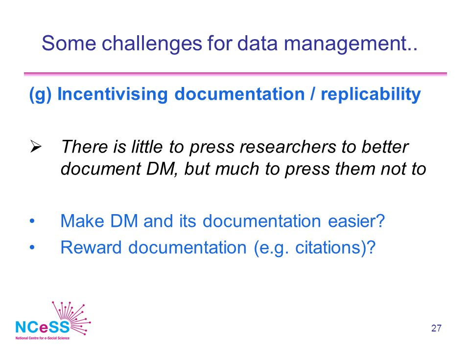 27 Some challenges for data management..
