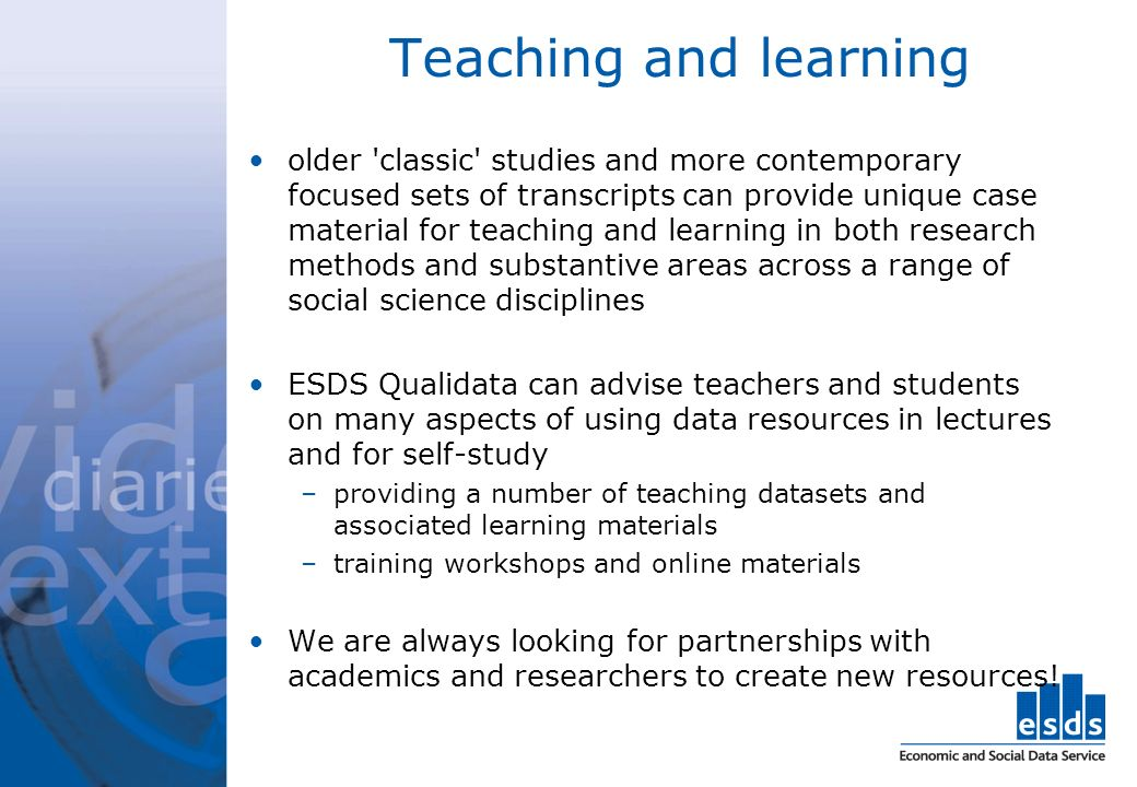 Teaching and learning older 'classic' studies and more contemporary focused sets of transcripts can provide unique case material for teaching and lear