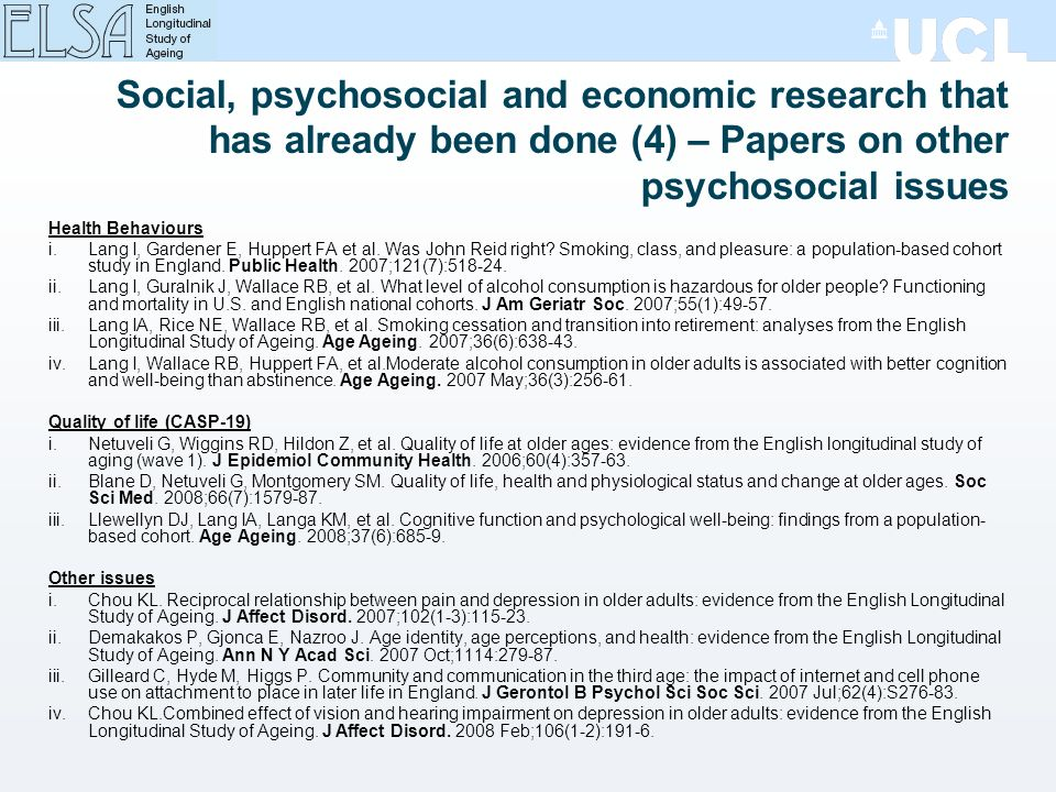 Social, psychosocial and economic research that has already been done (4) – Papers on other psychosocial issues Health Behaviours i.Lang I, Gardener E, Huppert FA et al.