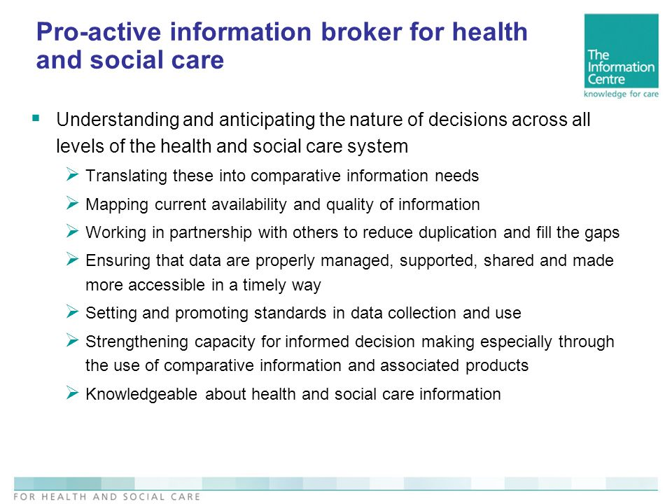 Pro-active information broker for health and social care Understanding and anticipating the nature of decisions across all levels of the health and so