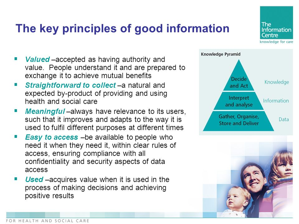 The key principles of good information Valued –accepted as having authority and value.