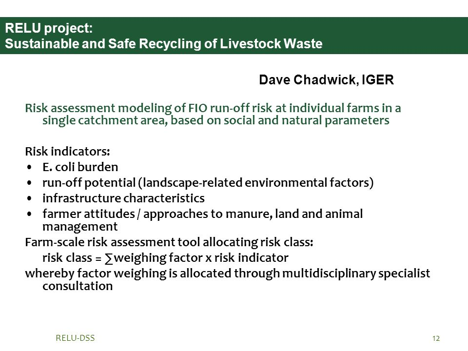 RELU-DSS12 RELU project: Sustainable and Safe Recycling of Livestock Waste Dave Chadwick, IGER Risk assessment modeling of FIO run-off risk at individ