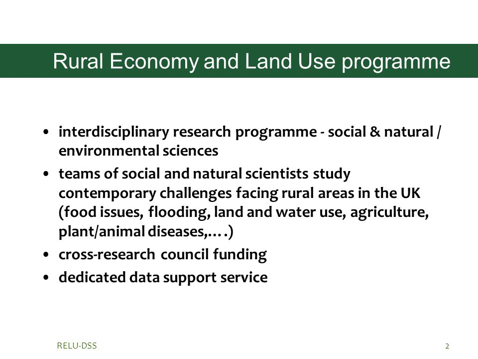 RELU-DSS2 Rural Economy and Land Use programme interdisciplinary research programme - social & natural / environmental sciences teams of social and na