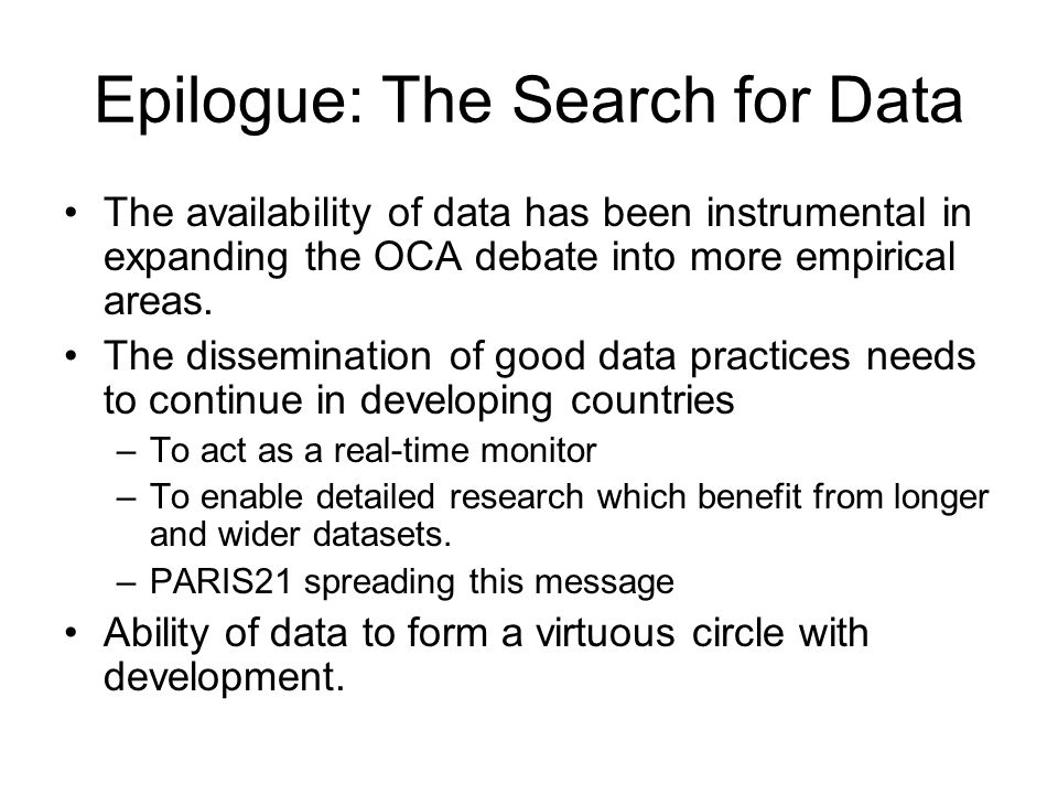 Epilogue: The Search for Data The availability of data has been instrumental in expanding the OCA debate into more empirical areas. The dissemination