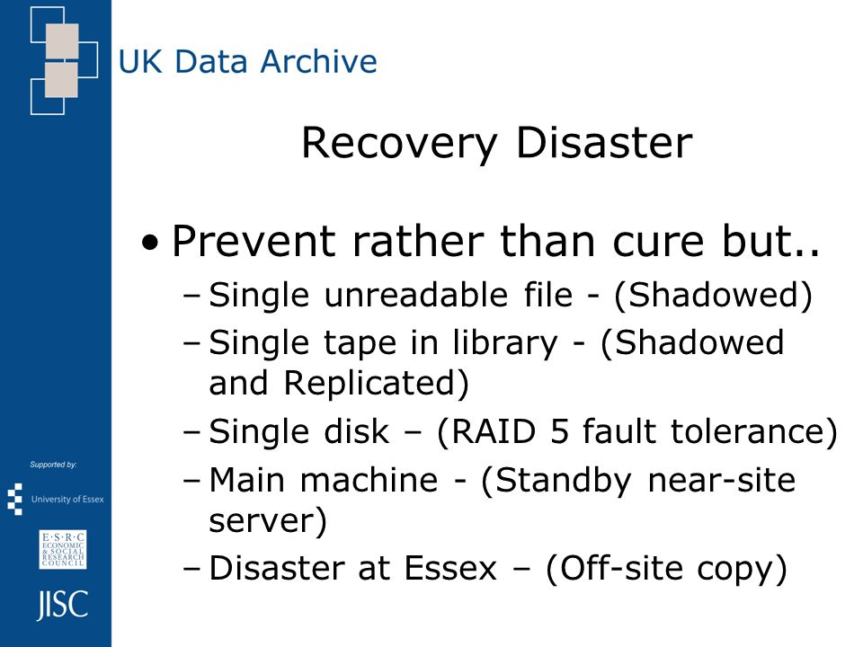 Recovery Disaster Prevent rather than cure but..
