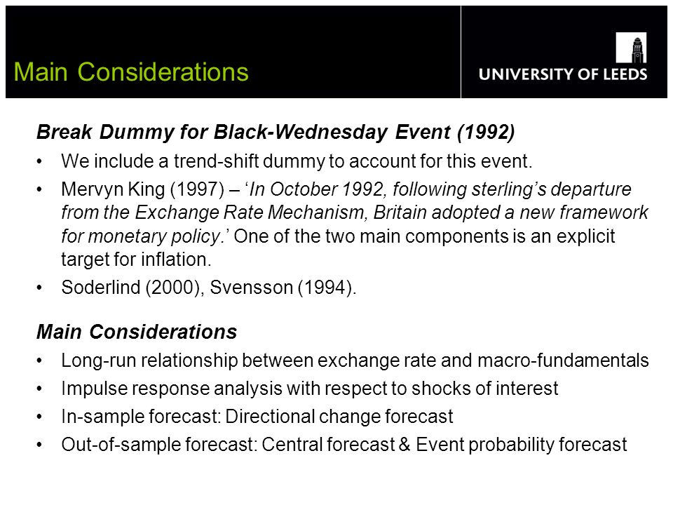 Break Dummy for Black-Wednesday Event (1992) We include a trend-shift dummy to account for this event. Mervyn King (1997) – In October 1992, following