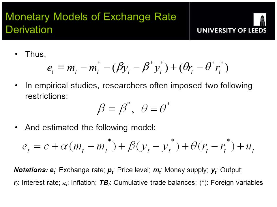 Monetary Models of Exchange Rate Derivation )()( ***** ttttttt rryymme Thus, In empirical studies, researchers often imposed two following restriction