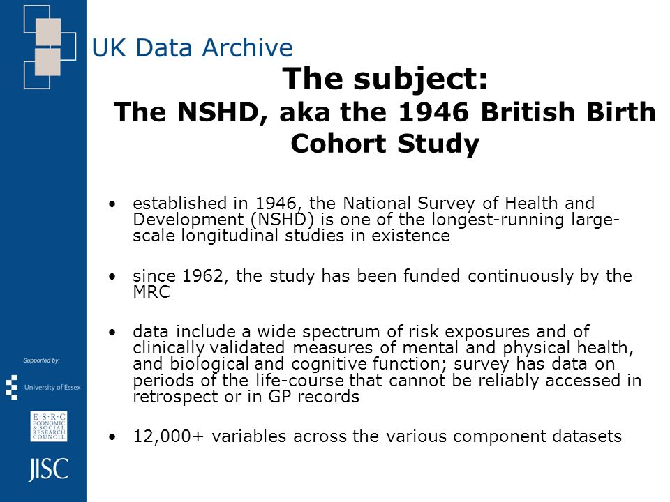 The subject: The NSHD, aka the 1946 British Birth Cohort Study established in 1946, the National Survey of Health and Development (NSHD) is one of the