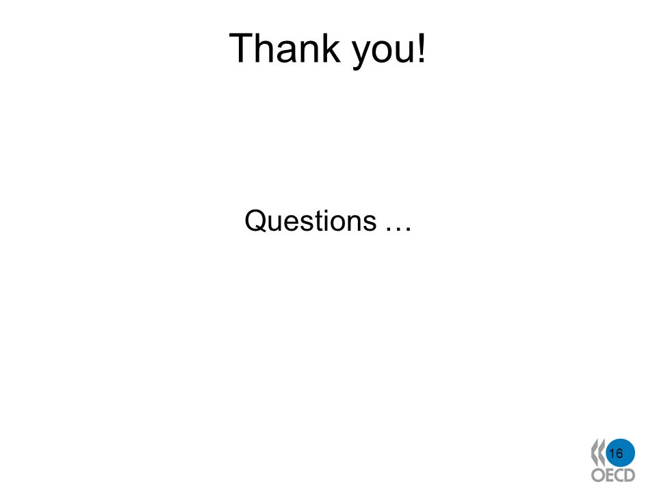 Thank you! Questions … 16