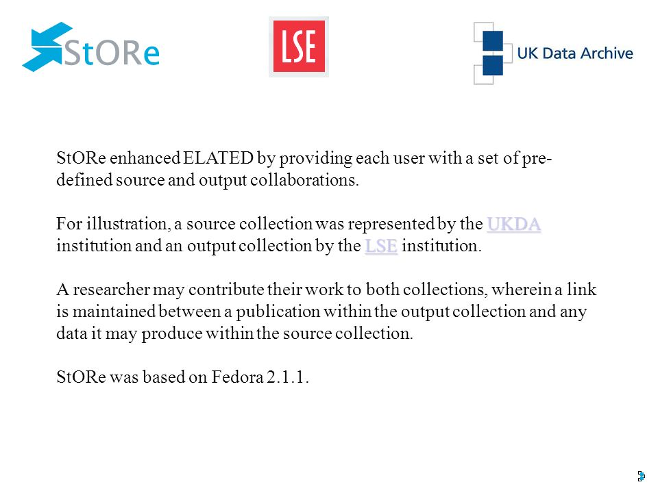 StORe enhanced ELATED by providing each user with a set of pre- defined source and output collaborations. UKDA LSEUKDA LSE For illustration, a source