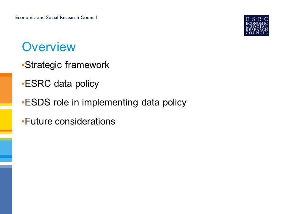 Strategic framework ESRC Strategic Plan: to exploit the potential of existing data sources...