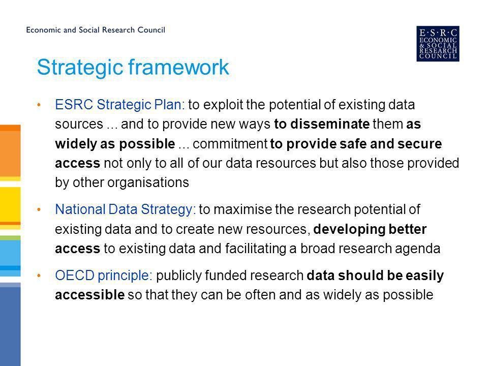 Strategic framework ESRC Strategic Plan: to exploit the potential of existing data sources...