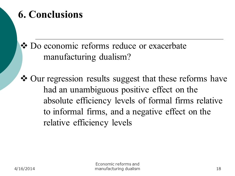 4/16/2014 Economic reforms and manufacturing dualism18 6.