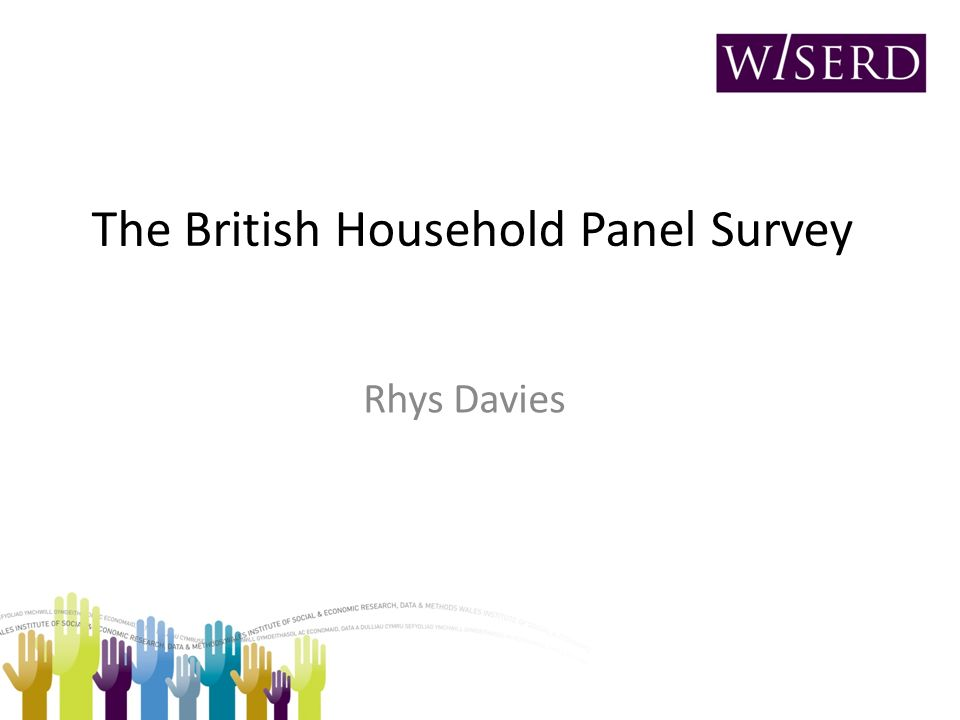 The British Household Panel Survey Rhys Davies