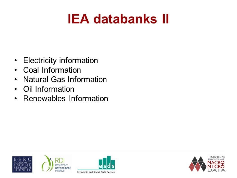 IEA databanks II Electricity information Coal Information Natural Gas Information Oil Information Renewables Information