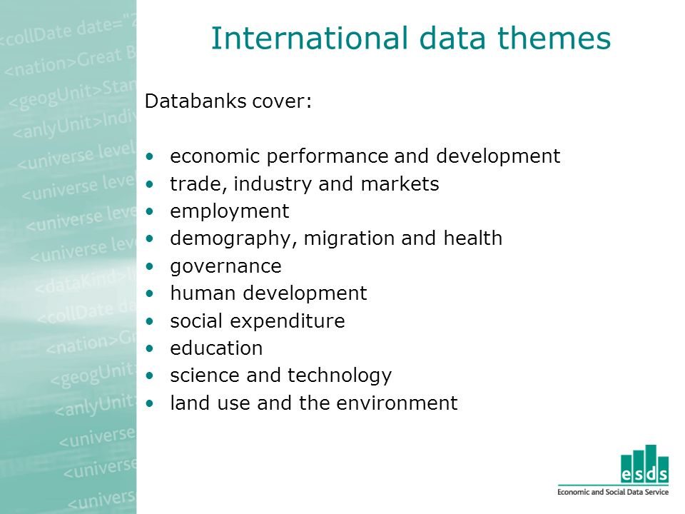 International Survey Data ESDS International at the UK Data Archive (UKDA) can help users to locate and acquire data from other archives within Europe and worldwide, using a series of reciprocal agreements with the individual institutions.