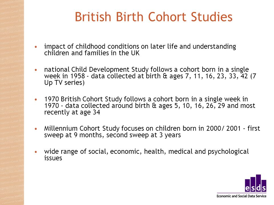 British Birth Cohort Studies impact of childhood conditions on later life and understanding children and families in the UK national Child Development