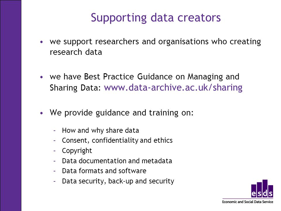 Supporting data creators we support researchers and organisations who creating research data we have Best Practice Guidance on Managing and Sharing Da