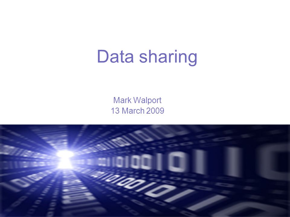 Data sharing Mark Walport 13 March 2009