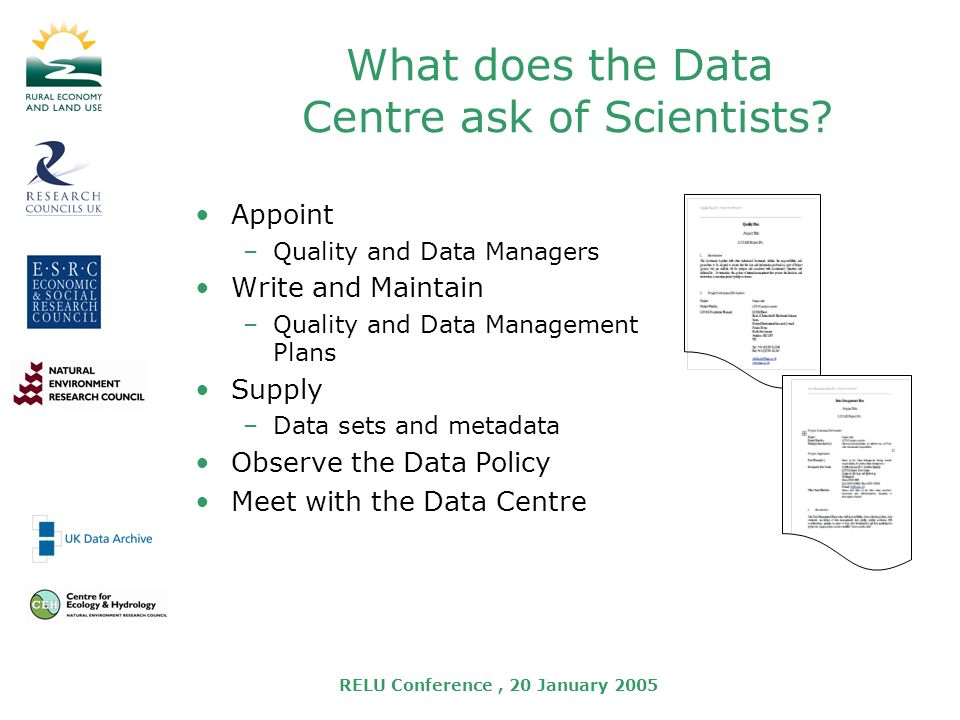 RELU Conference, 20 January 2005 What does the Data Centre ask of Scientists.