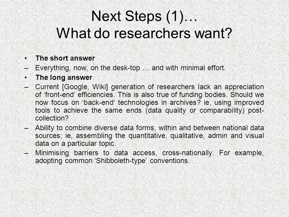 Next Steps (1)… What do researchers want.