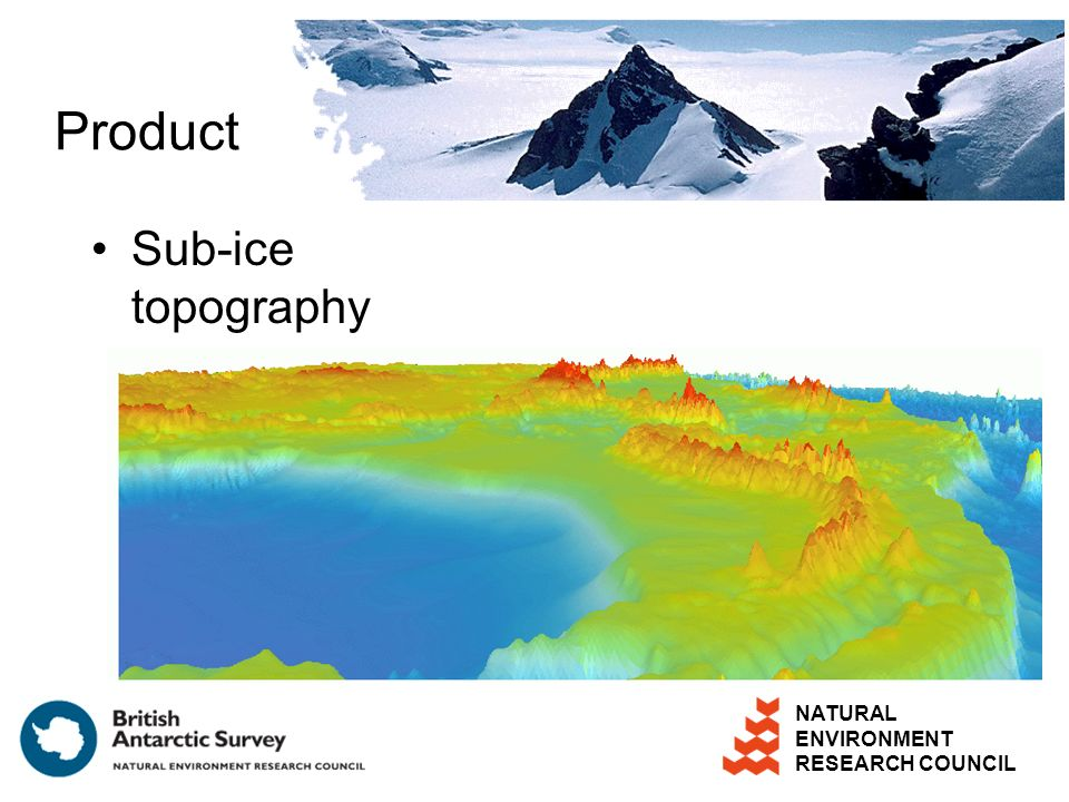 NATURAL ENVIRONMENT RESEARCH COUNCIL Product Sub-ice topography