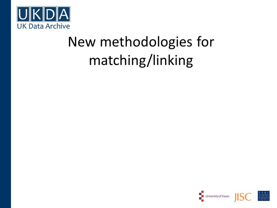 New methodologies for matching/linking