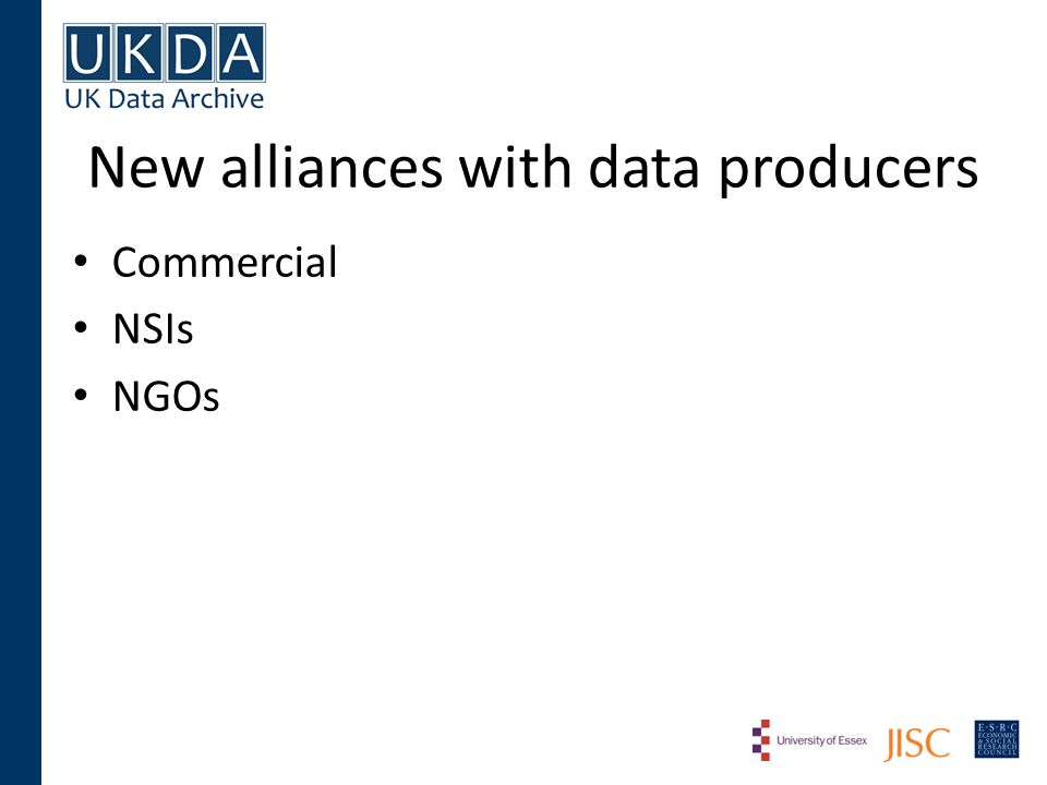 New alliances with data producers Commercial NSIs NGOs