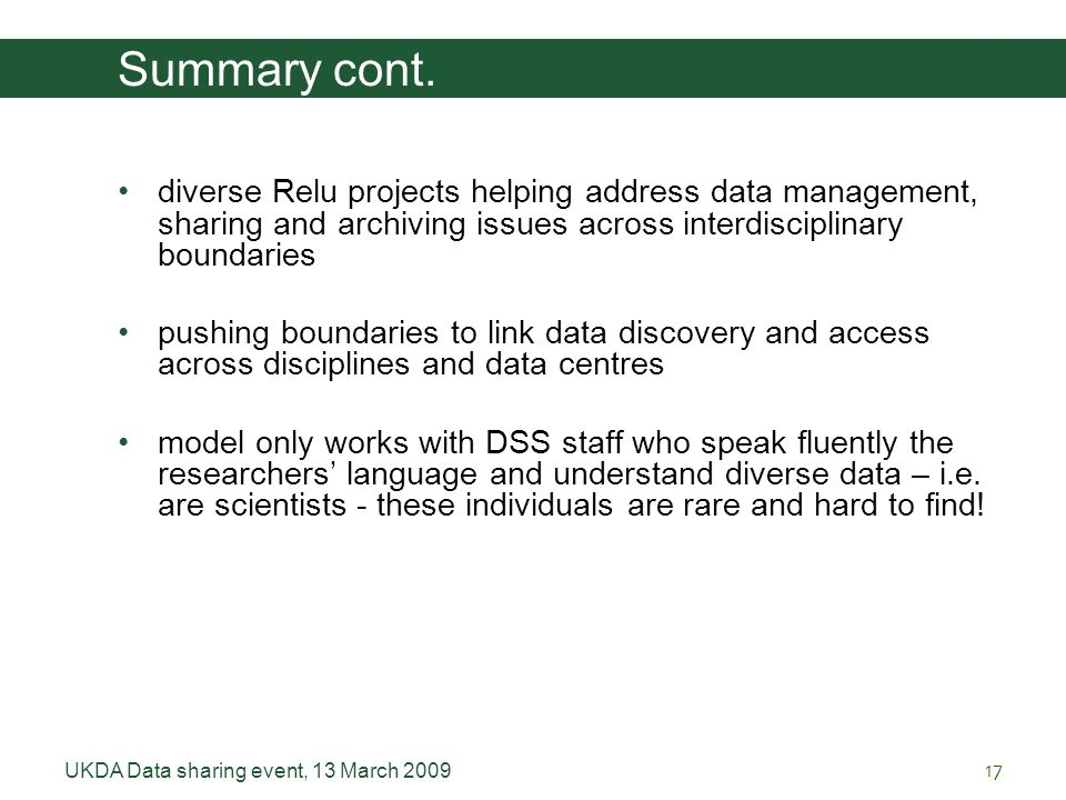 UKDA Data sharing event, 13 March 200917 diverse Relu projects helping address data management, sharing and archiving issues across interdisciplinary