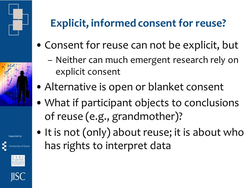 Explicit, informed consent for reuse.
