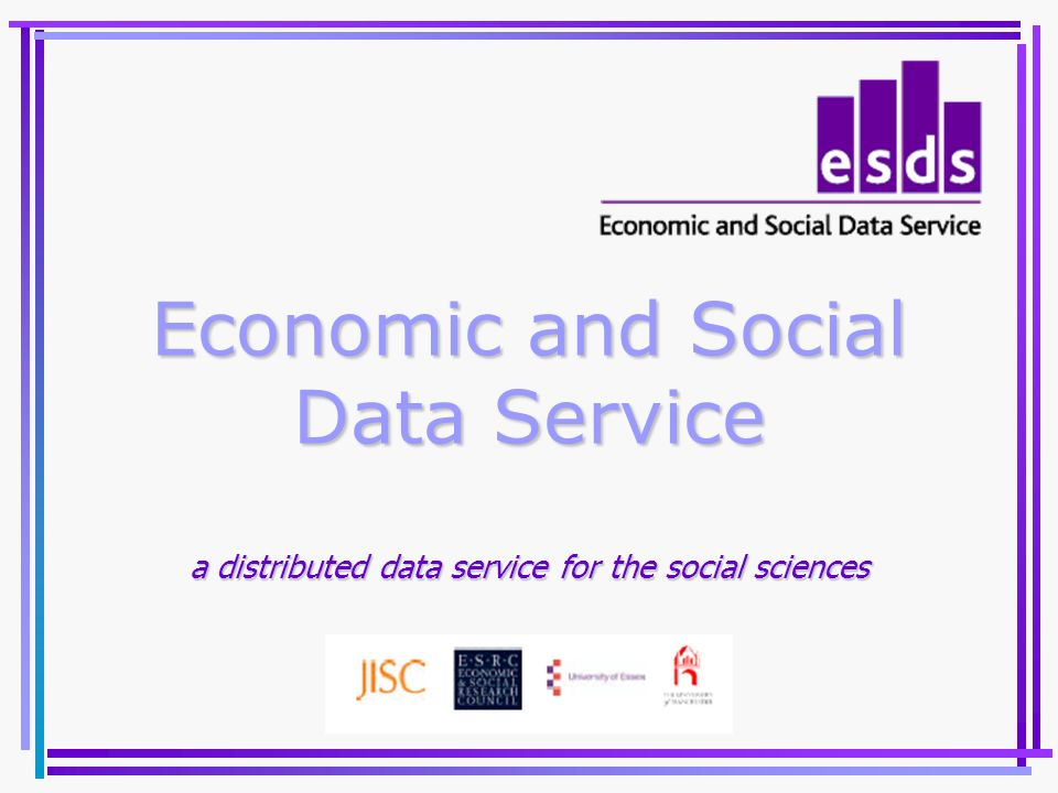Economic and Social Data Service a distributed data service for the social sciences