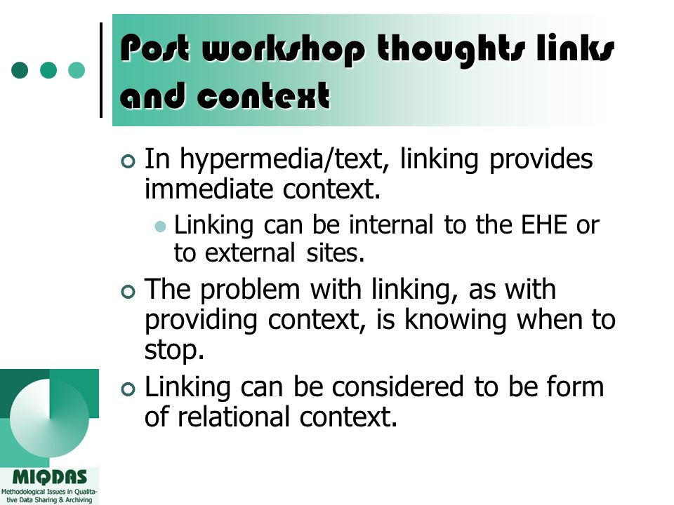 Post workshop thoughts links and context In hypermedia/text, linking provides immediate context.