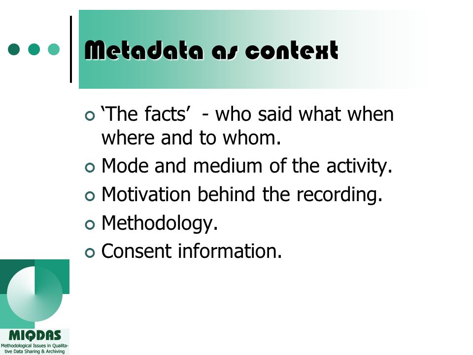 Metadata as context The facts - who said what when where and to whom.