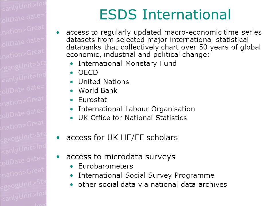 ESDS International access to regularly updated macro-economic time series datasets from selected major international statistical databanks that collec