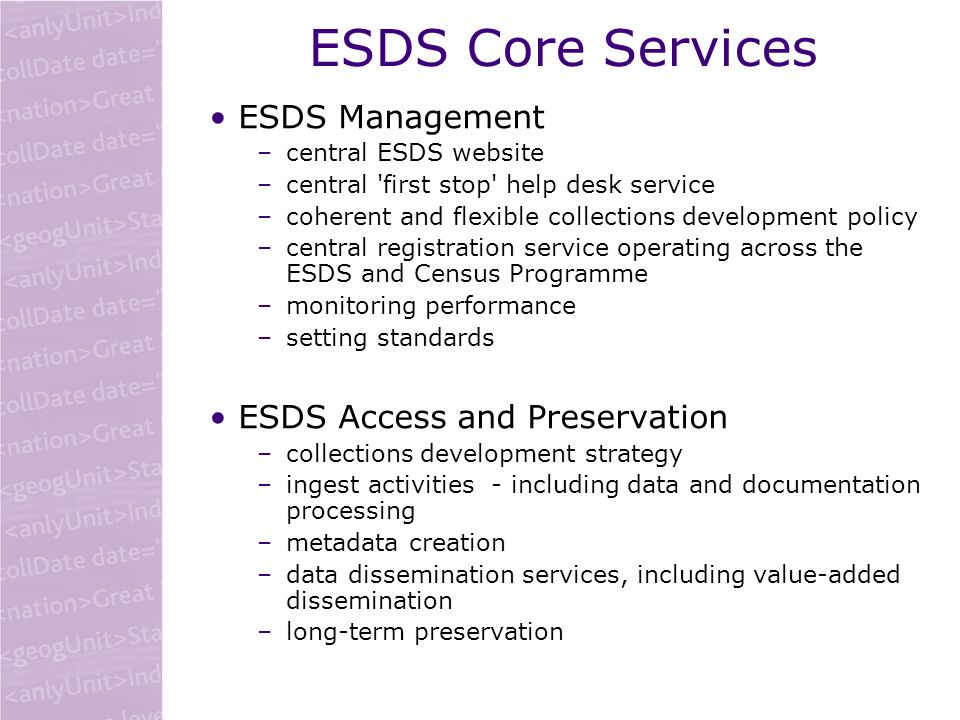 Specialist data services ESDS Government ESDS International ESDS Longitudinal ESDS Qualidata Greater emphasis on: support and training for the secondary use of data for research, learning and teaching value-added data and documentation enhanced resource discovery improved delivery services outreach and promotion