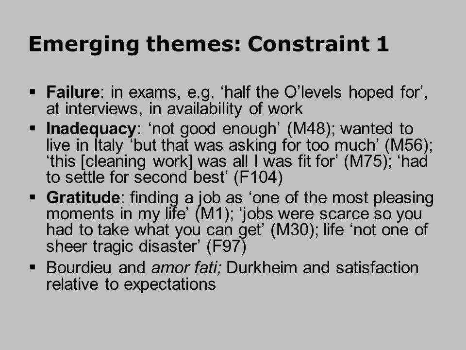 Emerging themes: Constraint 1 Failure: in exams, e.g.