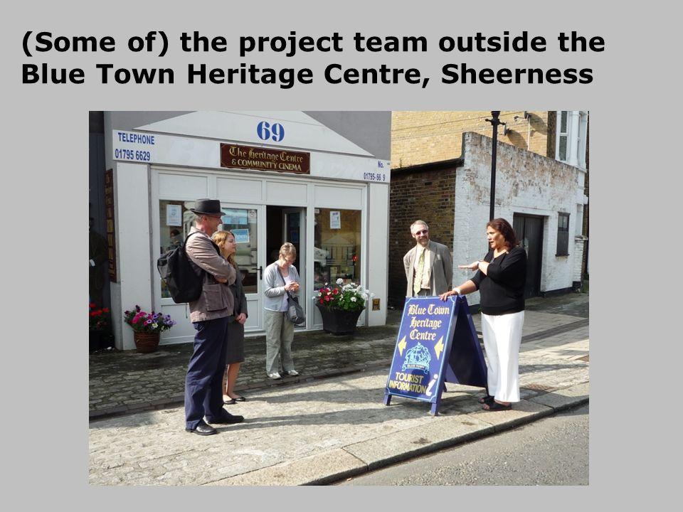 (Some of) the project team outside the Blue Town Heritage Centre, Sheerness