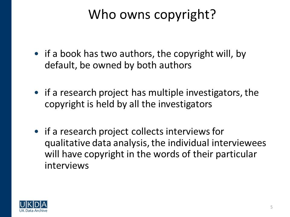 5 Who owns copyright.