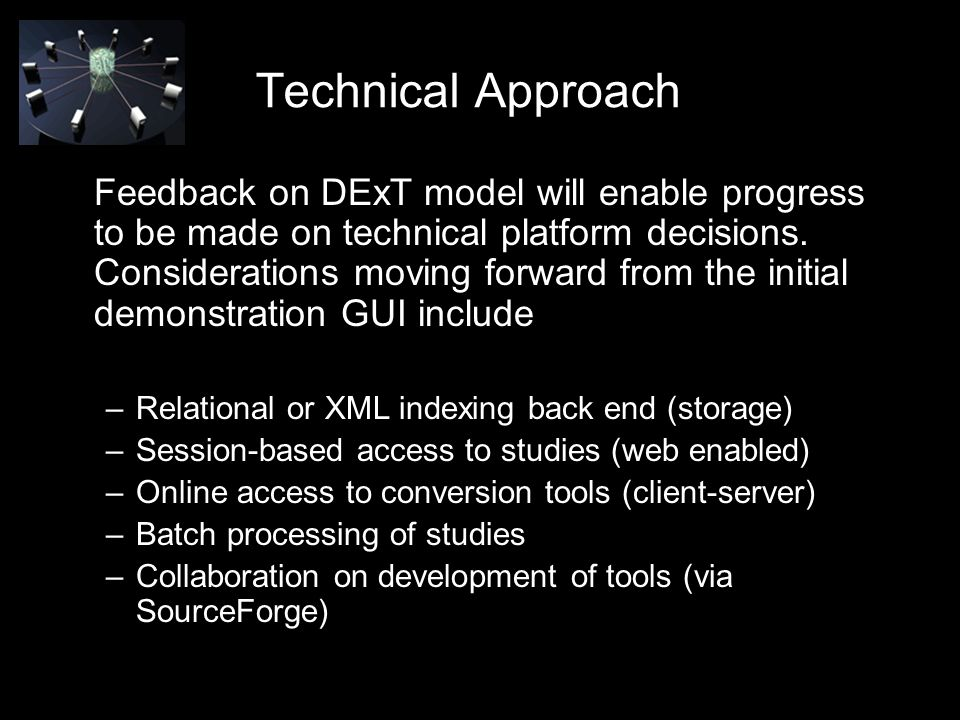 Technical Approach Feedback on DExT model will enable progress to be made on technical platform decisions.