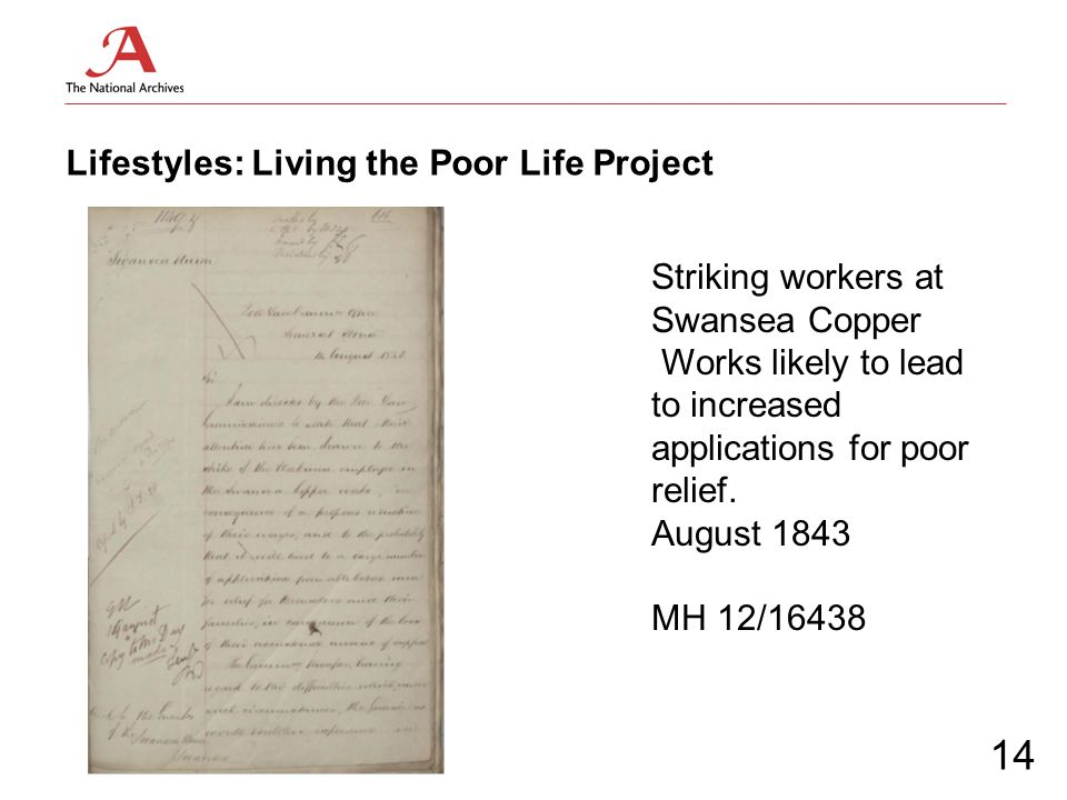 Lifestyles: Living the Poor Life Project Striking workers at Swansea Copper Works likely to lead to increased applications for poor relief. August 184