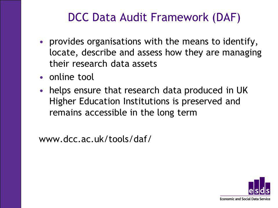 DCC Data Audit Framework (DAF) provides organisations with the means to identify, locate, describe and assess how they are managing their research dat
