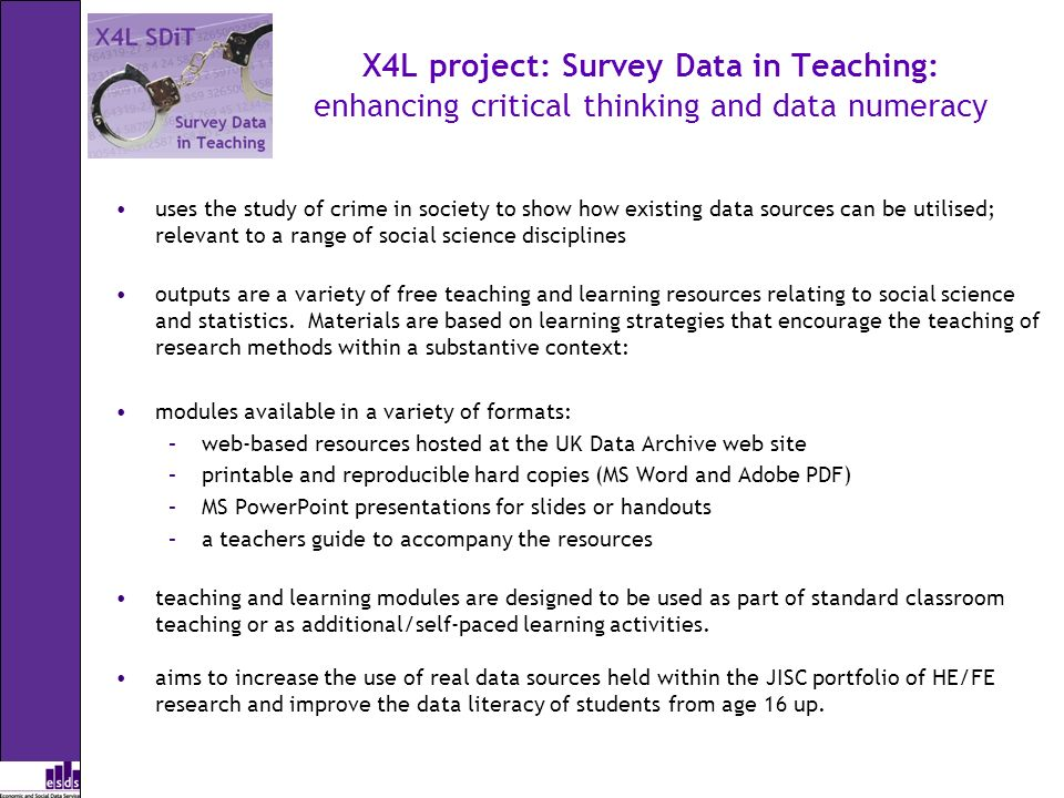 X4L project: Survey Data in Teaching: enhancing critical thinking and data numeracy uses the study of crime in society to show how existing data sourc