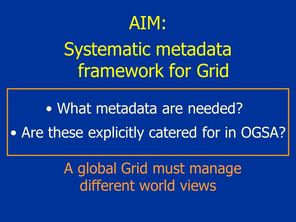 What metadata are needed.