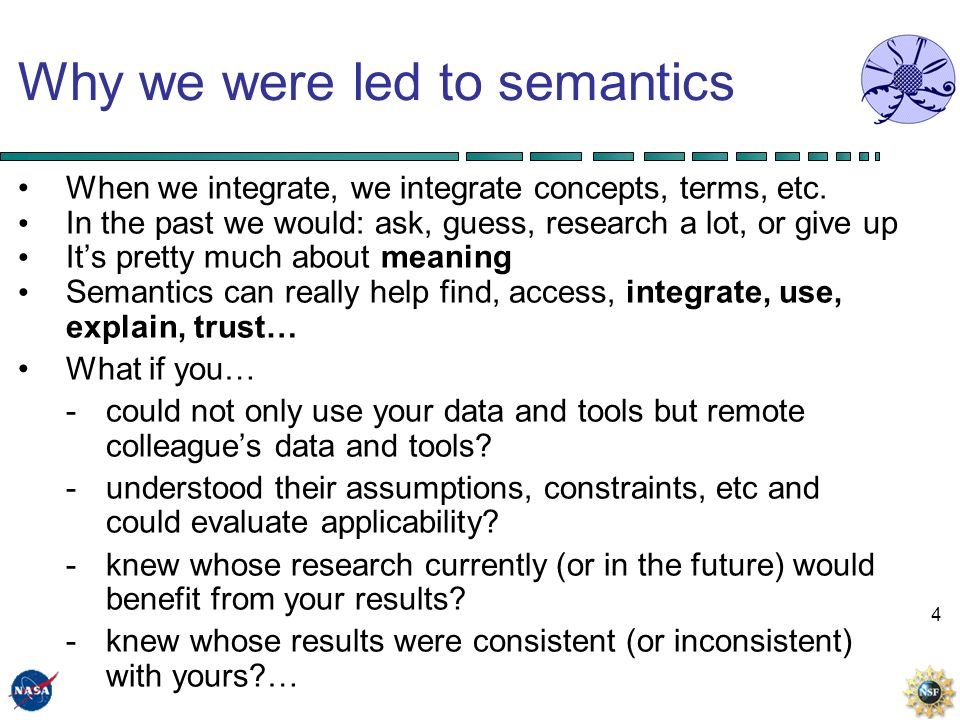 4 Why we were led to semantics When we integrate, we integrate concepts, terms, etc.