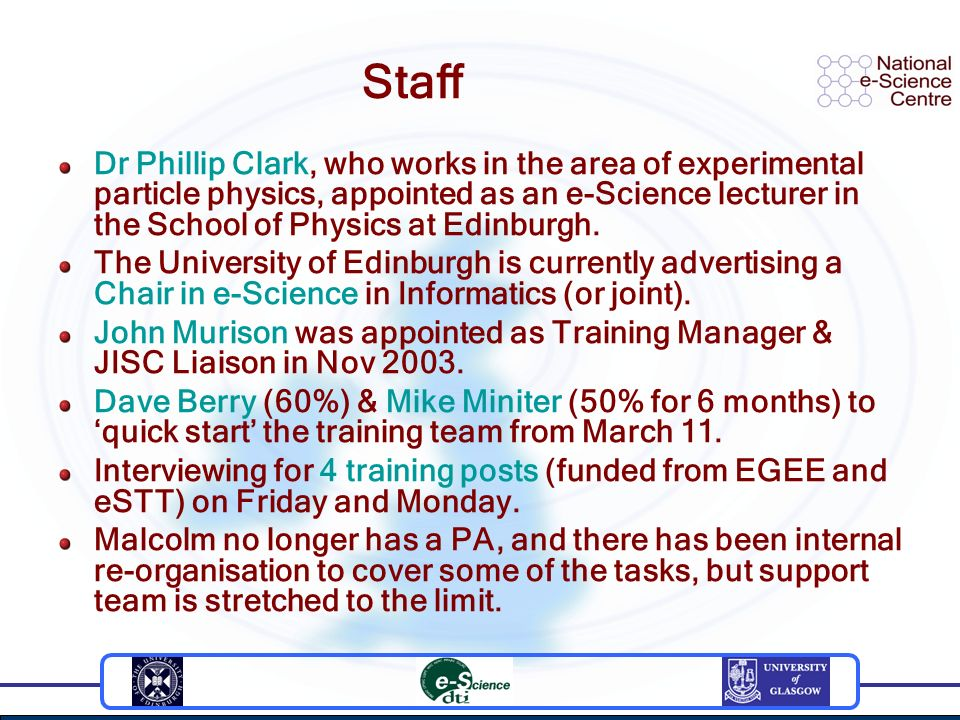 Staff Dr Phillip Clark, who works in the area of experimental particle physics, appointed as an e-Science lecturer in the School of Physics at Edinburgh.