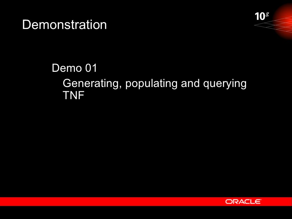 Demonstration Demo 01 Generating, populating and querying TNF
