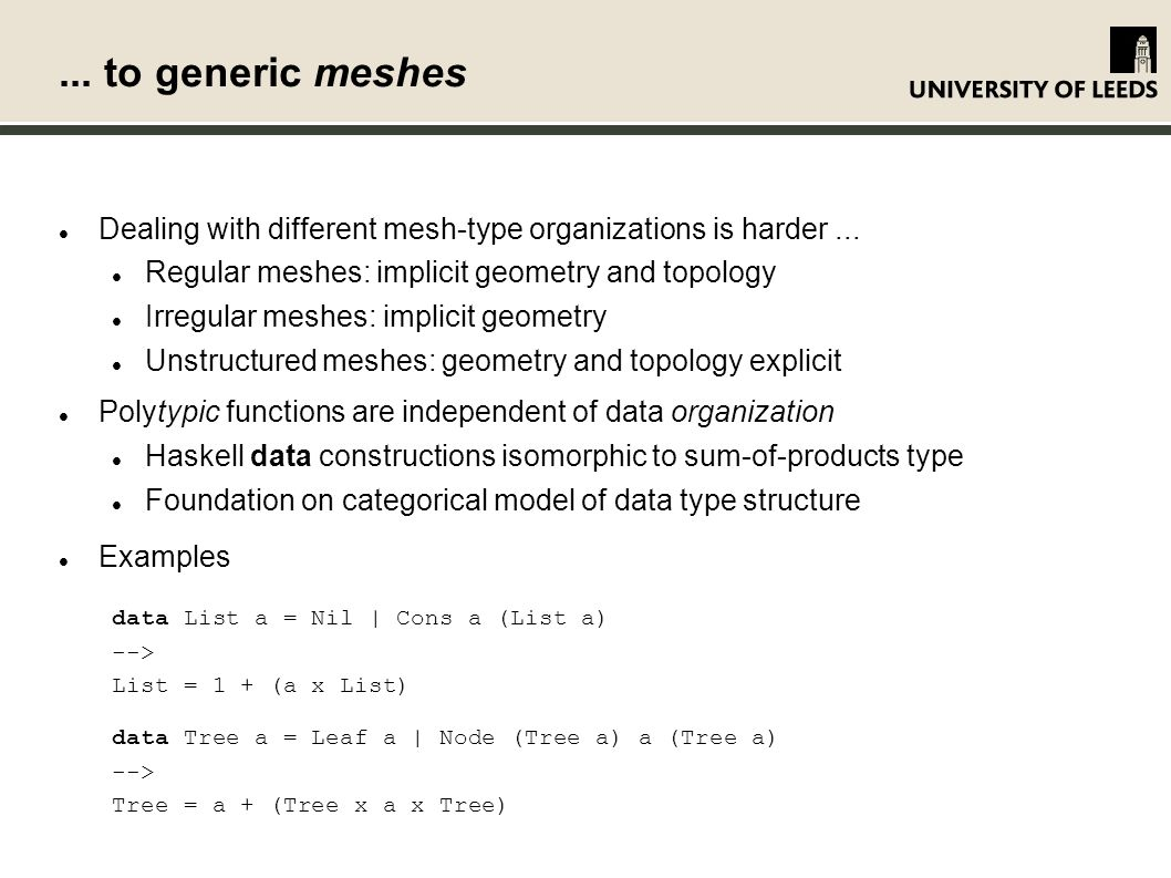 ... to generic meshes Dealing with different mesh-type organizations is harder...