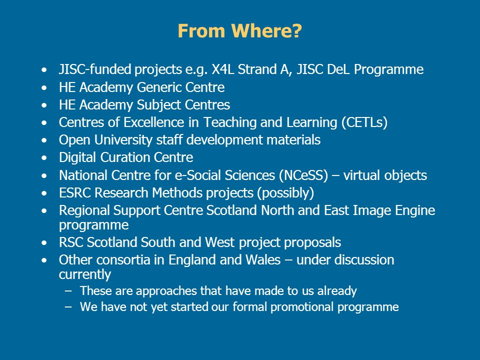 From Where. JISC-funded projects e.g.