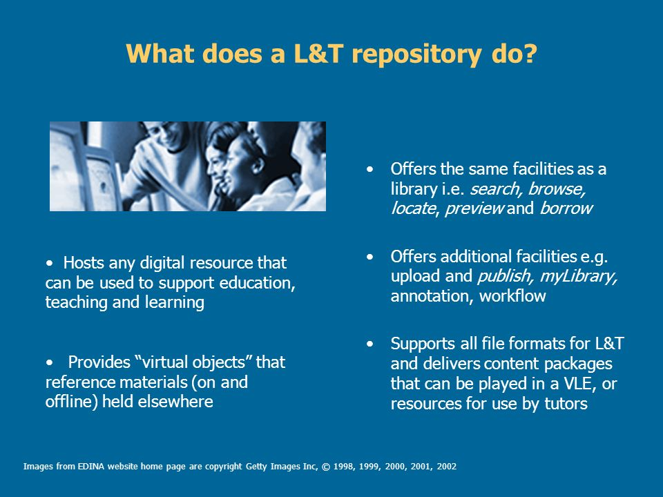 What does a L&T repository do. Offers the same facilities as a library i.e.